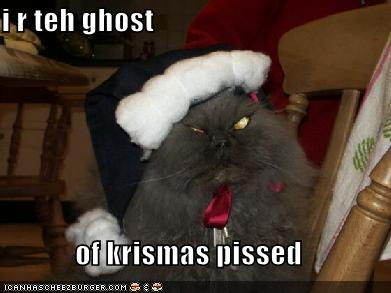 I R the ghost of christmas pissed